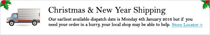 Ordering between Christmas & New Year? Our earliest available dispatch date is Friday 2nd January 2015 but If you need your order in a hurry, your local shop may be able to help.